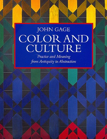 Color and Culture Practice and Meaning from Antiquity to Abstraction N/A edition cover
