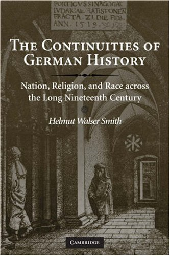 Continuities of German History Nation, Religion, and Race Across the Long Nineteenth Century  2008 edition cover
