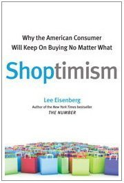 Shoptimism Why the American Consumer Will Keep on Buying No Matter What  2009 edition cover