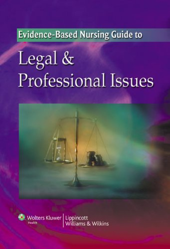 Evidence-Based Nursing Guide to Legal and Professional Issues   2009 edition cover
