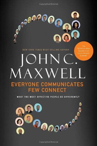 Everyone Communicates, Few Connect What the Most Effective People Do Differently  2010 9780785214250 Front Cover