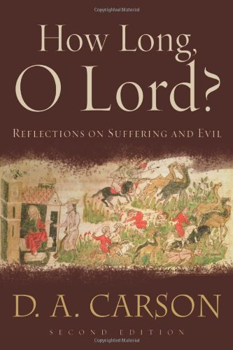 How Long, o Lord? Reflections on Suffering and Evil 2nd 2006 edition cover