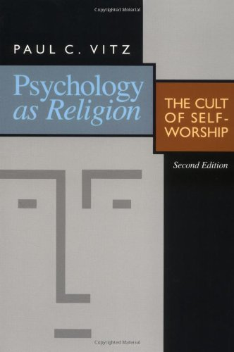 Psychology As Religion The Cult of Self-Worship 2nd 1995 edition cover