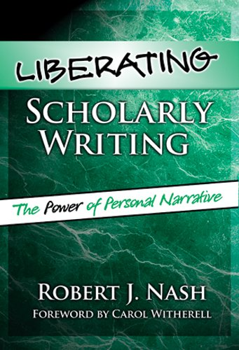 Liberating Scholarly Writing The Power of Personal Narrative  2004 edition cover