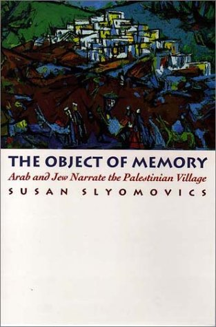 Object of Memory Arab and Jew Narrate the Palestinian Village  1998 edition cover