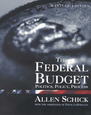 Federal Budget Politics, Policy, and Process 2nd 2000 (Revised) edition cover