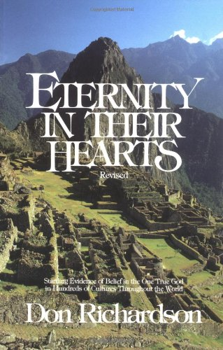 Eternity in Their Hearts Startling Evidence of Belief in the One True God in Hundreds of Cultures Throughout the World Revised edition cover