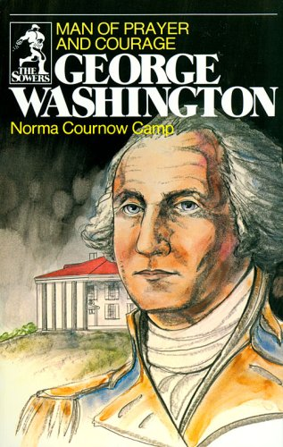 George Washington Man of Prayer and Courage N/A edition cover