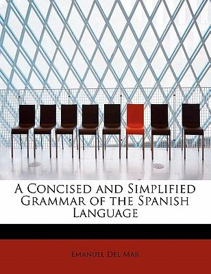 Concised and Simplified Grammar of the Spanish Language  N/A 9781115650250 Front Cover
