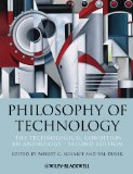 Philosophy of Technology The Technological Condition: an Anthology 2nd 2014 9781118547250 Front Cover