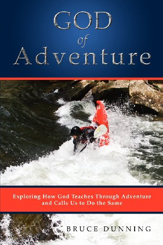 God of Adventure Exploring How God Teaches Through Adventure and Calls Us to Do the Same  2011 edition cover