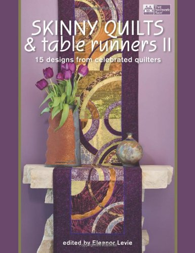 Skinny Quilts and Table Runners II 15 Designs from Celebrated Quilters  2009 edition cover