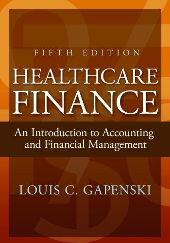 Healthcare Finance An Introduction to Accounting and Financial Management 5th 2011 edition cover