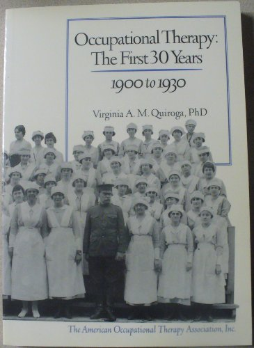 Occupational Therapy The First 30 Years 1900 to 1930  1995 edition cover