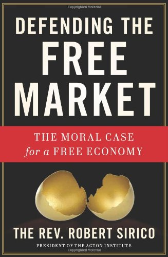 Defending the Free Market The Moral Case for a Free Economy  2012 edition cover