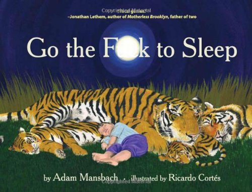 Go the F**K to Sleep  N/A 9781617750250 Front Cover