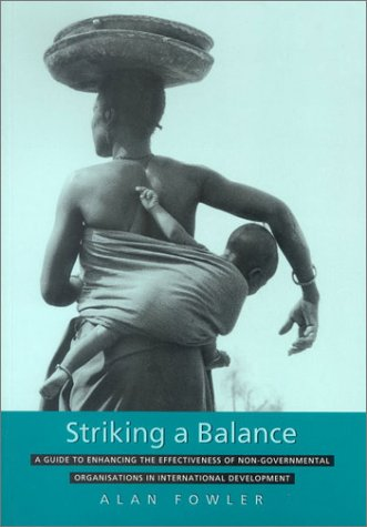 Striking a Balance A Guide to Enhancing the Effectiveness of Non-Governmental Organisations in International Development  1997 edition cover