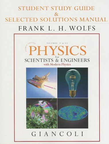 Student Study Guide and Selected Solutions Manual for Physics for Scientists and Engineers with Modern Physics Vols. 2 And 3 (Chs. 21-44)  4th 2008 edition cover