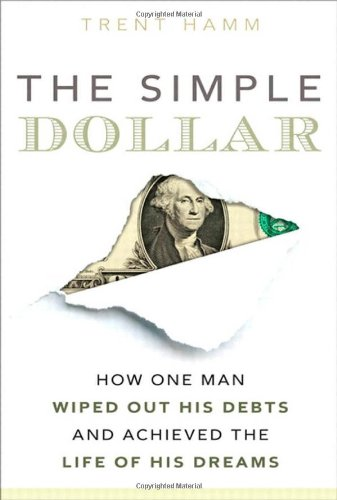 Simple Dollar How One Man Wiped Out His Debts and Achieved the Life of His Dreams  2010 (Revised) edition cover