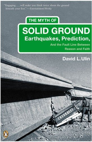 Myth of Solid Ground Earthquakes, Prediction, and the Fault Line Between Reason and Faith N/A edition cover