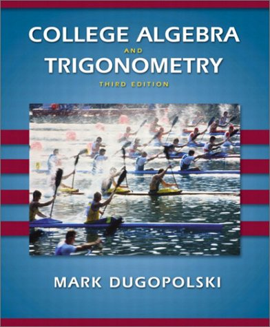 College Algebra and Trigonometry  3rd 2003 (Revised) edition cover