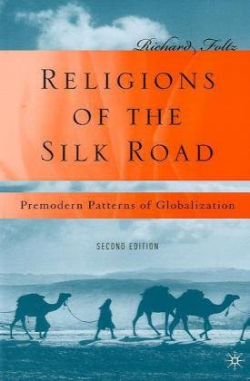 Religions of the Silk Road Premodern Patterns of Globalization 2nd 2010 (Revised) edition cover