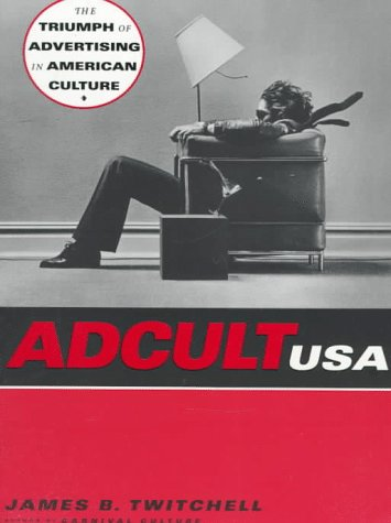 Adcult USA The Triumph of Advertising in American Culture  1996 edition cover