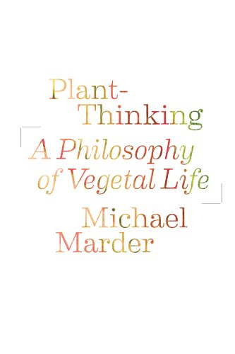 Plant-Thinking A Philosophy of Vegetal Life  2013 9780231161251 Front Cover