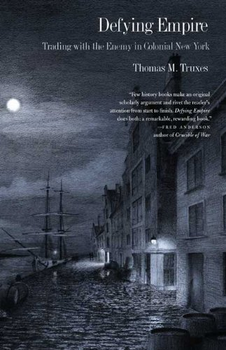 Defying Empire Trading with the Enemy in Colonial New York  2010 edition cover