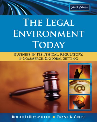Legal Environment Today Business in Its Ethical, Regulatory, E-Commerce, and Global Setting 6th 2010 edition cover