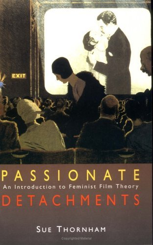 Passionate Detachments An Introduction to Feminist Film Theory N/A edition cover