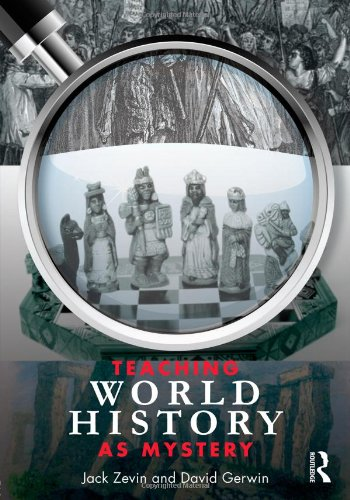 Teaching World History as Mystery   2011 edition cover
