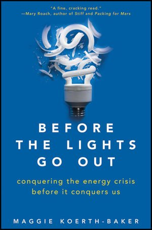 Before the Lights Go Out Conquering the Energy Crisis Before It Conquers Us  2012 edition cover