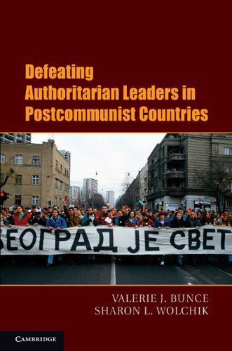 Defeating Authoritarian Leaders in Postcommunist Countries   2011 edition cover