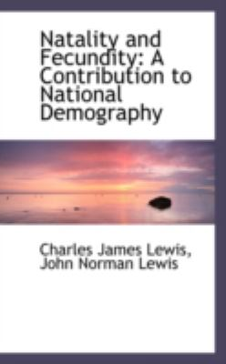 Natality and Fecundity: A Contribution to National Demography  2008 edition cover