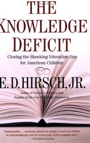 Knowledge Deficit Closing the Shocking Education Gap for American Children  2006 edition cover