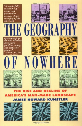 Geography of Nowhere The Rise and Decline of America's Man-Made Landscape  1993 edition cover