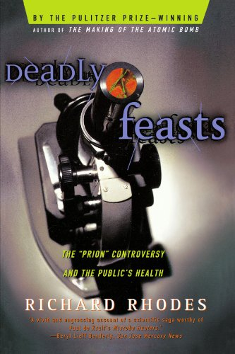 Deadly Feasts Tracking the Secrets of a Terrifying New Plague  1998 edition cover