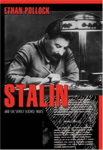 Stalin and the Soviet Science Wars   2009 edition cover