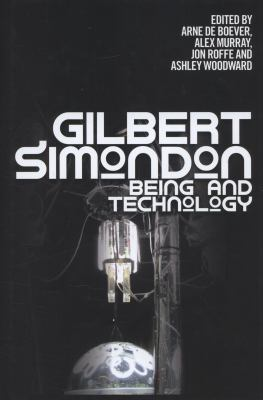 Gilbert Simondon Being and Technology  2012 9780748645251 Front Cover