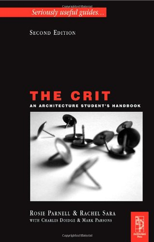 Crit An Architecture Student's Handbook 2nd 2006 (Revised) 9780750682251 Front Cover