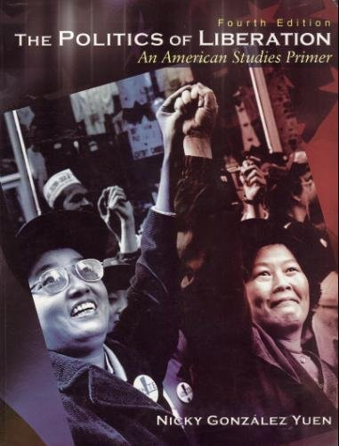 Politics of Liberation An American Studies Primer 4th 2003 (Revised) 9780757500251 Front Cover