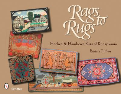 Rags to Rugs Hooked and Handsewn Rugs of Pennsylvania  2008 edition cover