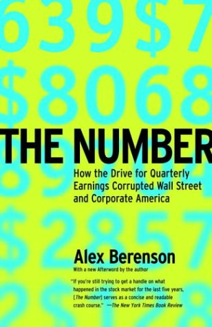 Number How the Drive for Quarterly Earnings Corrupted Wall Street and Corporate America  2004 (Reprint) edition cover