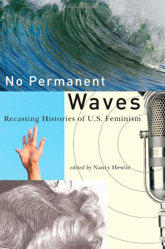 No Permanent Waves Recasting Histories of U. S. Feminism  2010 edition cover
