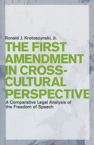 First Amendment in Cross-Cultural Perspective A Comparative Legal Analysis of the Freedom of Speech N/A edition cover
