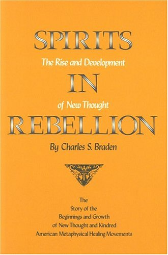 Spirits in Rebellion The Rise and Development of New Thought Reprint  edition cover