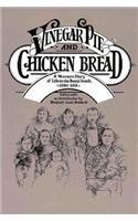 Vinegar Pie and Chicken Bread A Woman's Diary of Life in the Rural South, 1890-1891 N/A 9780938626251 Front Cover