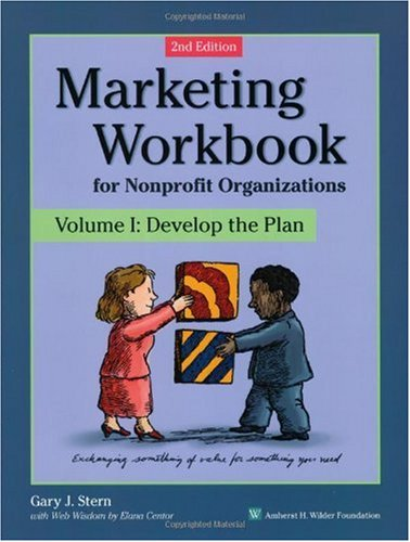 Marketing Workbook for Nonprofit Organizations Develop the Plan 2nd 2001 (Revised) edition cover