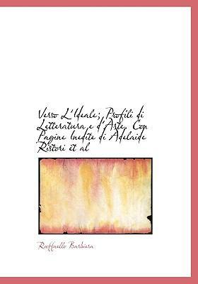 Verso L'Ideale; Profili Di Letteratura E D'Arte con Pagine Inedite Di Adelaide Ristori Èt Al N/A 9781115190251 Front Cover